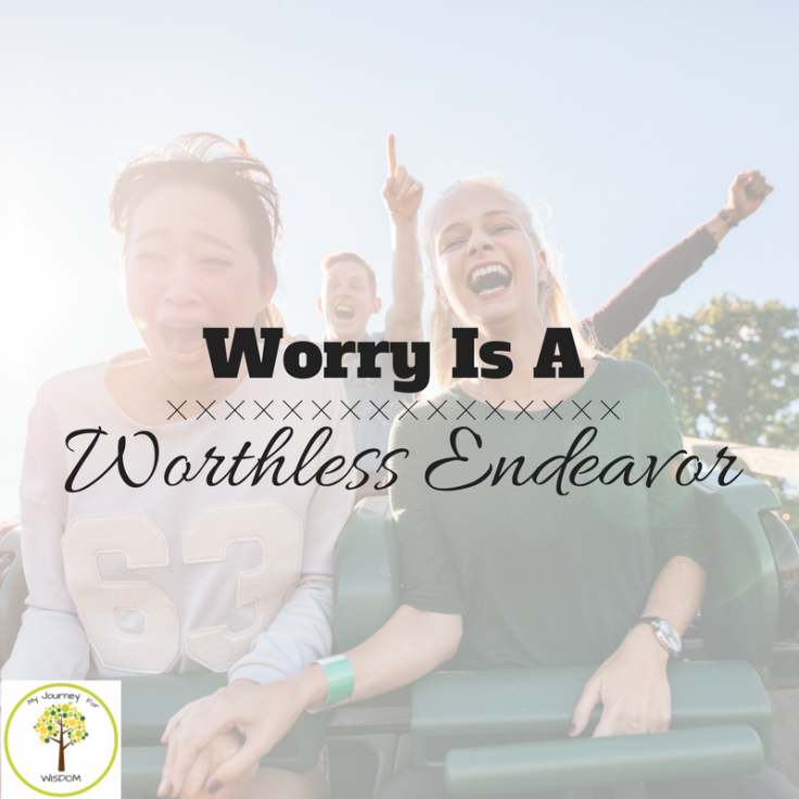 Worry Is A Worthless Endeavor.png